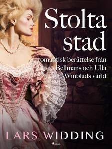 Stolta stad: romantisk berättelse från Bellmans