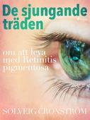 De sjungande träden : om att leva med Retinitis pigmentosa