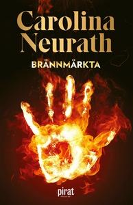 Brännmärkta (e-bok) av Carolina Neurath