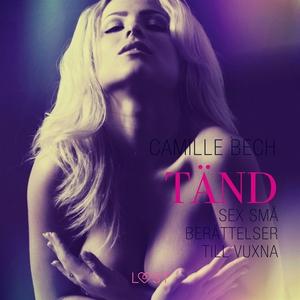 Tänd (ljudbok) av Camille Bech