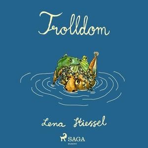 Trolldom (ljudbok) av Lena Stiessel