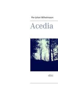 Acedia: dikt (e-bok) av Per-Johan Wilhelmsson