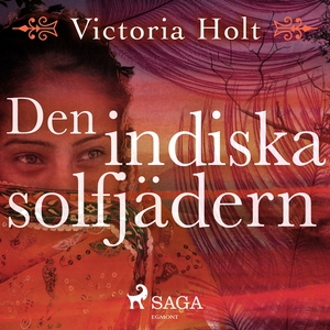 Den indiska solfjädern (ljudbok) av Victoria Ho