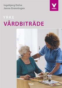 Yrke Vårdbiträde (e-bok) av Ingebjørg Dolve, Ja