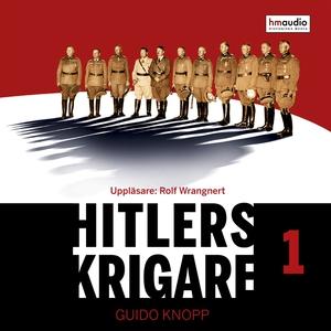Hitlers krigare, del 1 (ljudbok) av Guido Knopp