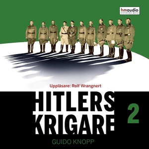 Hitlers krigare, del 2 (ljudbok) av Guido Knopp