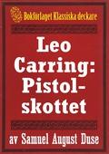 Leo Carring: Pistolskottet. Återutgivning av text från 1928