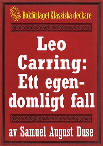 Leo Carring: Ett egendomligt fall. Återutgivnin