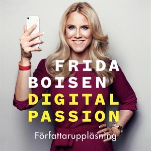 Digital passion (ljudbok) av Frida Boisen