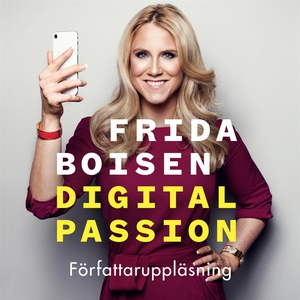 Digital passion (ljudbok) av Frida Boisen
