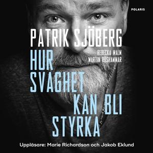 Hur svaghet kan bli styrka (ljudbok) av Patrik