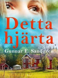 Detta hjärta (e-bok) av Gunnar E. Sandgren
