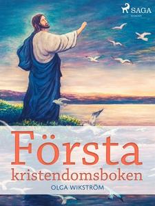 Första kristendomsboken (e-bok) av Olga Wikströ