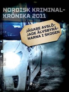 Jägare avslöjade Älvsbyrånarna i skogen (e-bok)