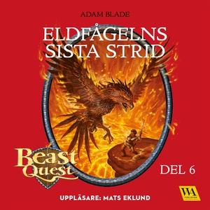 Beast Quest - Eldfågelns sista strid (ljudbok)