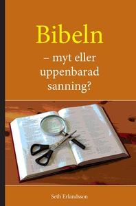 Bibeln - myt eller uppenbarad sanning (e-bok) a
