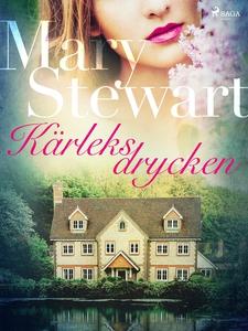 Kärleksdrycken (e-bok) av Mary Stewart
