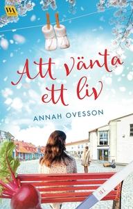 Att vänta ett liv (e-bok) av Annah Ovesson