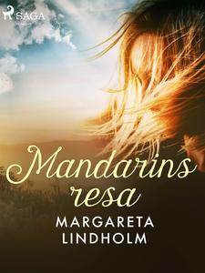 Mandarins resa (e-bok) av Margareta Lindholm