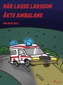 När Lasse Larsson åkte ambulans