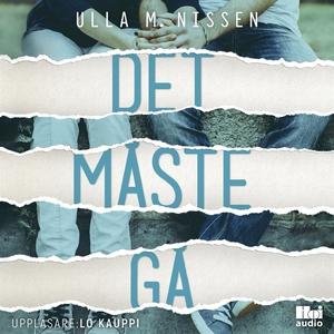 Det måste gå (ljudbok) av Ulla M. Nissen