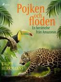 Pojken och floden - en berättelse från Amazonas