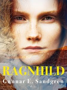 Ragnhild (e-bok) av Gunnar E. Sandgren