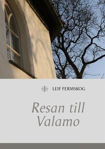 Resan till Valamo (e-bok) av Leif Fermskog