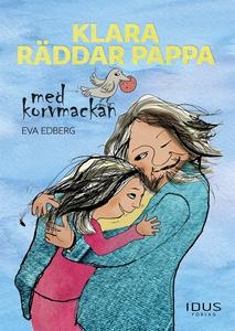 Klara räddar pappa med korvmackan (e-bok) av Ev