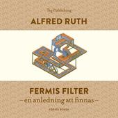 Fermis Filter: En anledning att finnas
