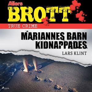 Mariannes barn kidnappades (ljudbok) av Lars Kl