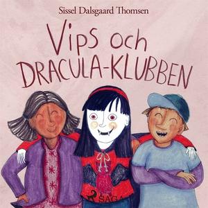 Vips och Dracula-klubben (ljudbok) av Sissel Da