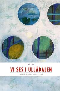 Vi ses i Ullådalen (e-bok) av Ingrid Marie Thor