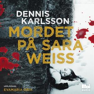 Mordet på Sara Weiss (ljudbok) av Dennis Karlss