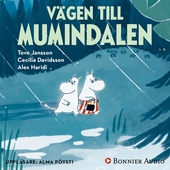 """Vägen till Mumindalen : Från sagosamlingen """"Sagor från Mumindalen"""""""