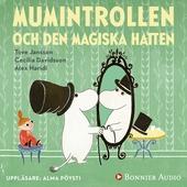 """Mumintrollen och den magiska hatten : Från sagosamlingen """"Sagor från Mumindalen"""""""
