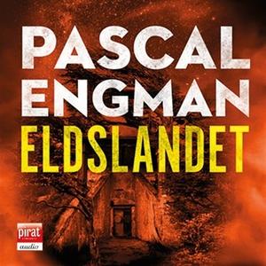 Eldslandet (ljudbok) av Pascal Engman