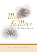 Maja & Måns: Två katters livsöden