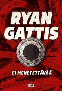 Ei menetettävää (e-bok) av Ryan Gattis