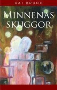 Minnenas skuggor (e-bok) av Kai Bruno