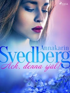 Ack, denna själ! (e-bok) av Annakarin Svedberg