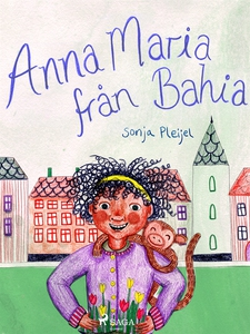 Anna Maria från Bahia (e-bok) av Sonja Pleijel
