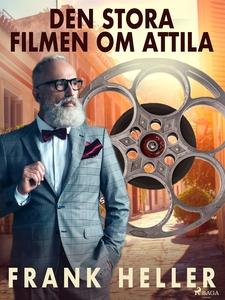 Den stora filmen om Attila (e-bok) av Frank Hel