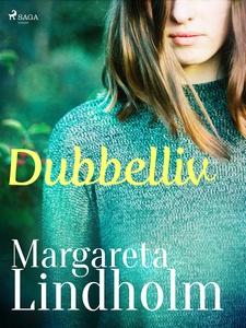 Dubbelliv (e-bok) av Margareta Lindholm