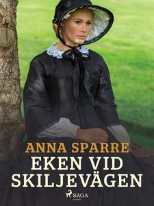 Eken vid skiljevägen (e-bok) av Anna Sparre