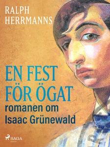 En fest för ögat: romanen om Isaac Grünewald (e