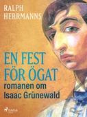 En fest för ögat: romanen om Isaac Grünewald