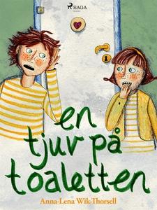 En tjuv på toaletten (e-bok) av Anna-Lena Wik-T
