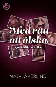 Med rätt att älska (e-bok) av Majvi Åkerlind