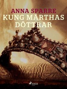 Kung Märthas döttrar (e-bok) av Anna Sparre
